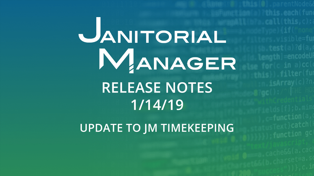 Janitorial Manager Release 1/14/2019