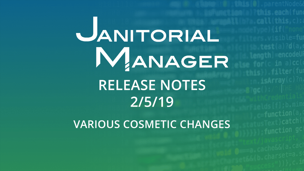 Janitorial Manager Release 2/5/2019