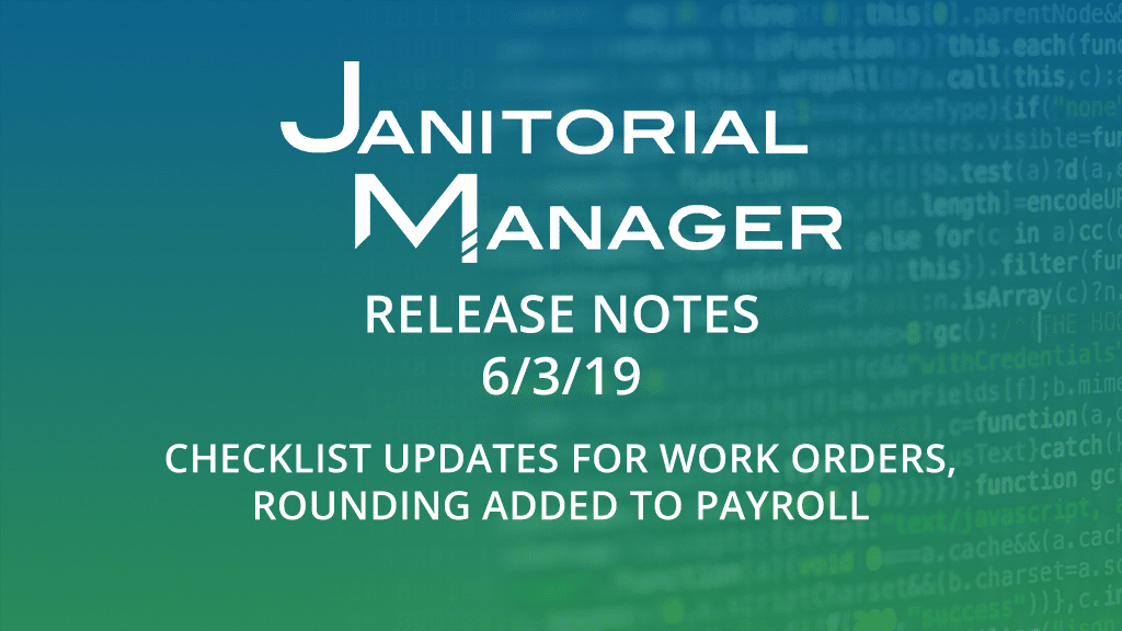 Janitorial Manager Release Notes 6/3/2019