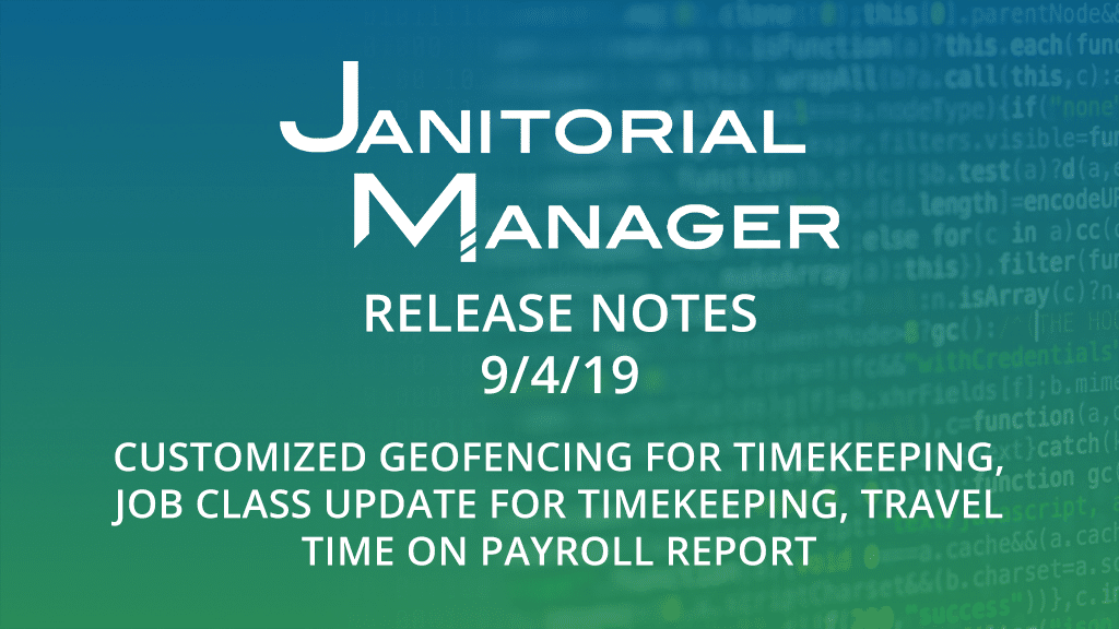 Janitorial Manager Release Notes 9/4/2019