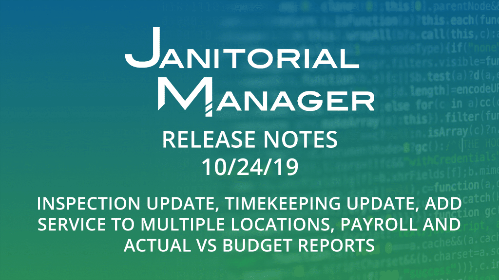 Janitorial Manager Release Notes 10/24/2019