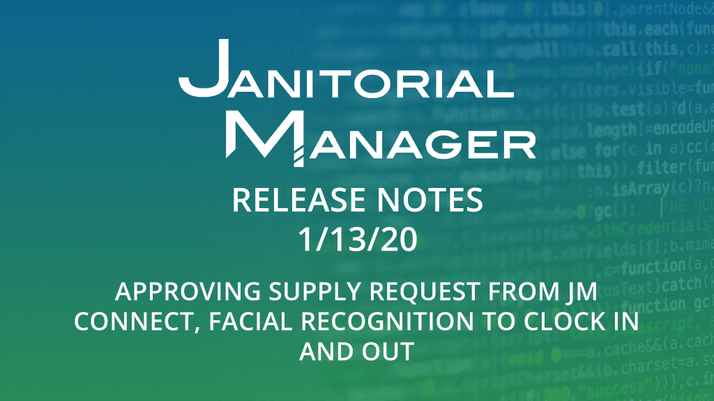 Janitorial Manager Release Notes 1/13/2020