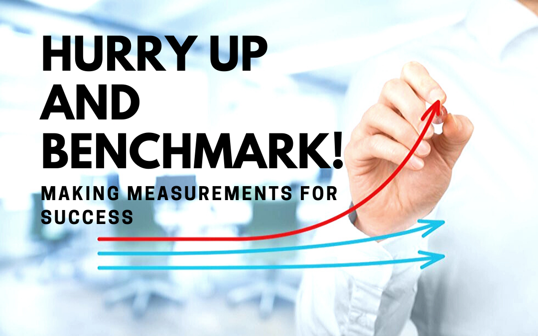 Hurry Up and Benchmark! Making Measurements for Success