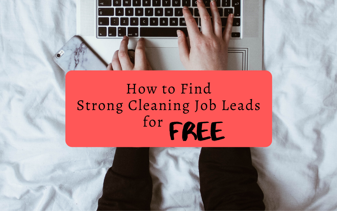 How to Find Strong Cleaning Job Leads for Free
