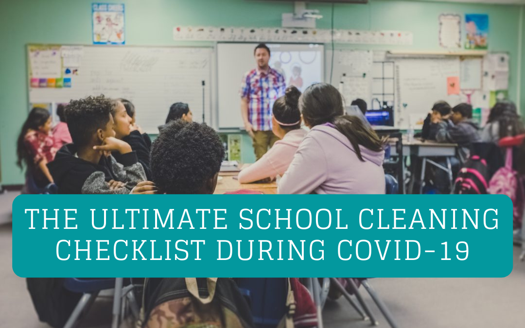 The Ultimate School Cleaning Checklist During COVID-19