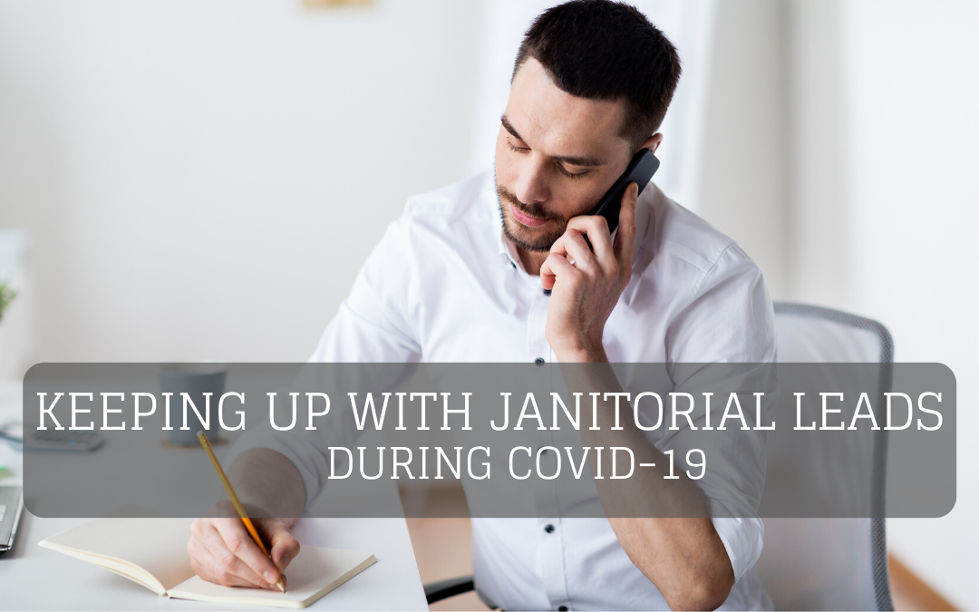 Keeping Up with Janitorial Leads During COVID-19