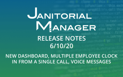 Janitorial Manager Release Notes 6/10/2020