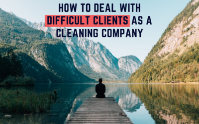 How to Deal with Difficult Clients as a Cleaning Company
