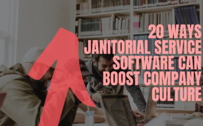 20 Ways Janitorial Service Software Can Boost Company Culture