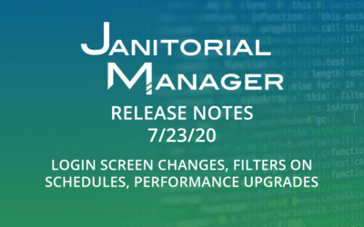 Janitorial Manager Release Notes 7/23/2020
