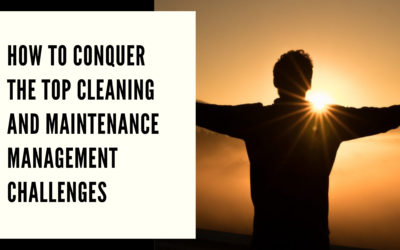 How to Conquer the Top Cleaning and Maintenance Management Challenges