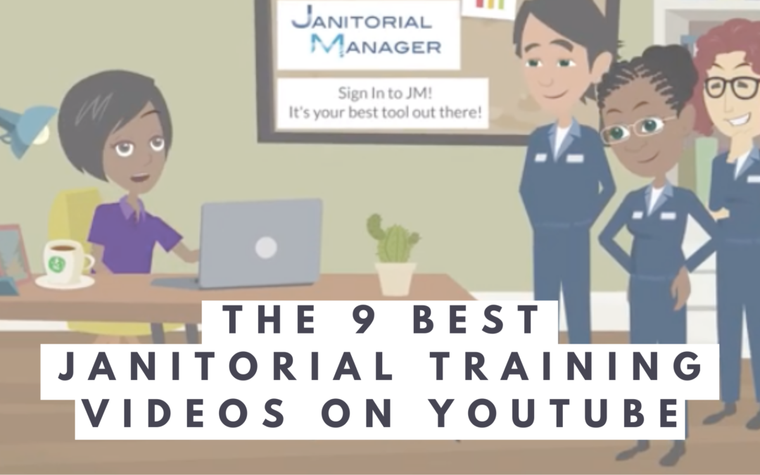 The 9 Best Janitorial Training Videos on YouTube