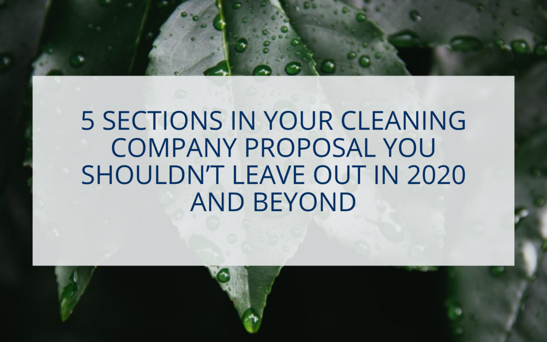 5 Sections in Your Cleaning Company Proposal You Shouldn't Leave Out In 2020 and Beyond