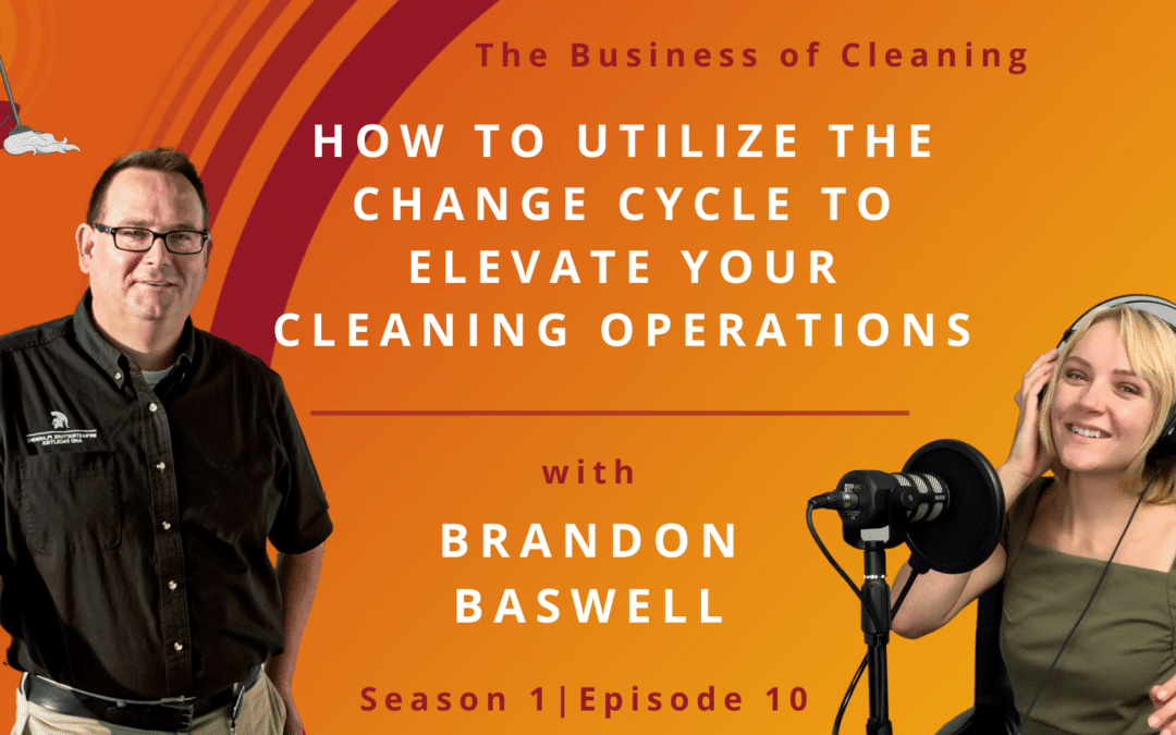 How to Utilize the Change Cycle to Elevate Your Cleaning Operations