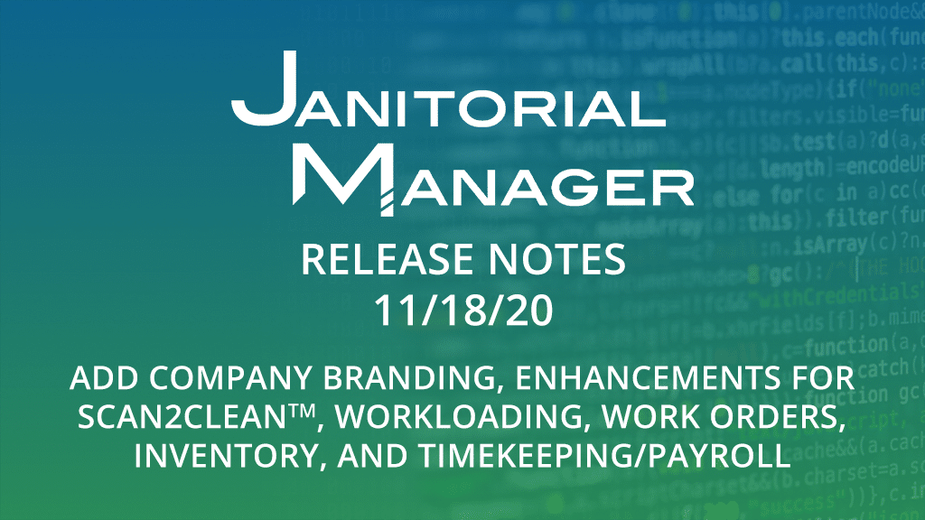 Janitorial Manager Release Notes 11/18/2020