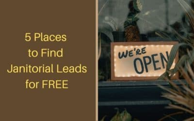 5 Places To Find Janitorial Leads For FREE