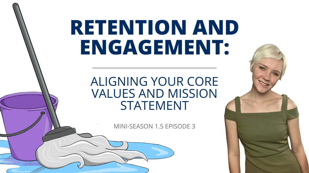 Retention and Engagement: Aligning Your Core Values and Mission Statement