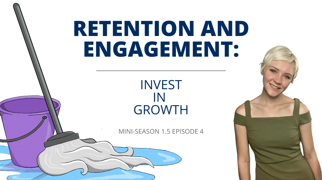 Retention and Engagement: Invest in Growth