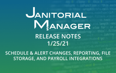 Janitorial Manager Release Notes 1/25/2021