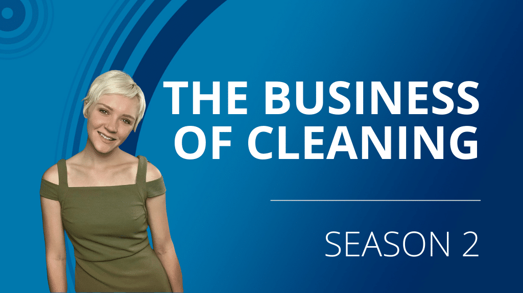 The Business of Cleaning Podcast: Season 2 – Continuous Connections