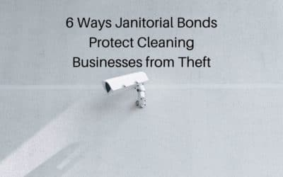 6 Ways Janitorial Bonds Protect Cleaning Businesses from Theft