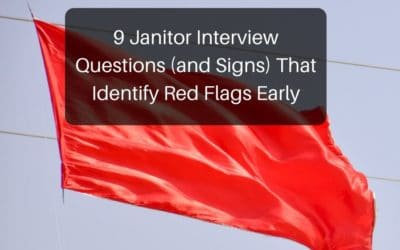 9 Janitor Interview Questions (and Signs) That Identify Red Flags Early
