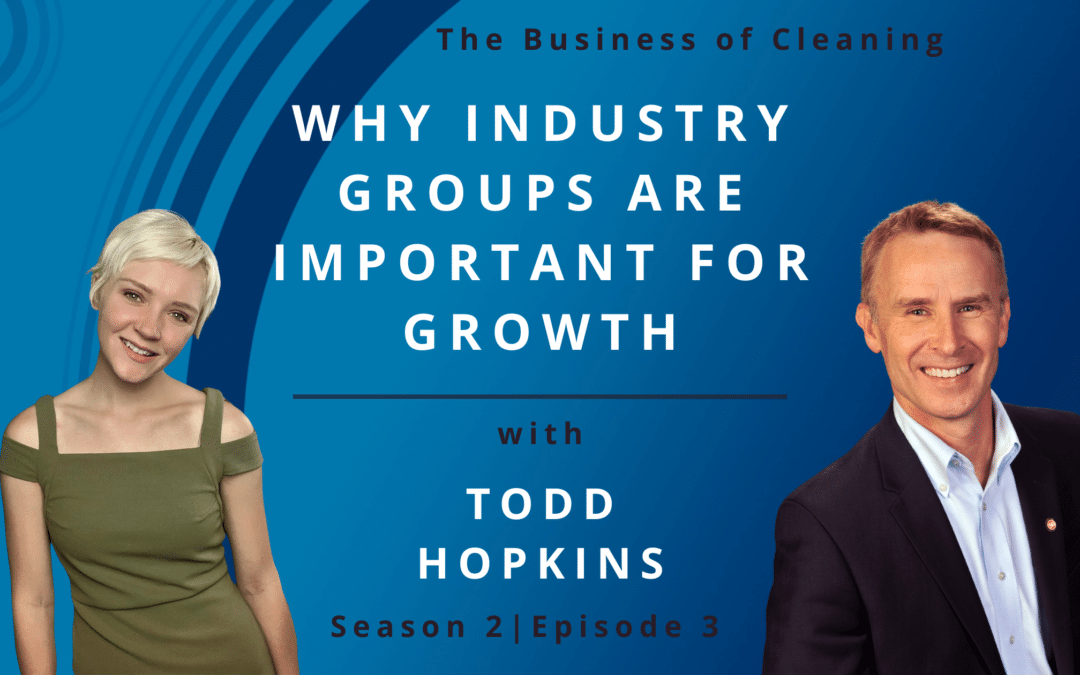 Why Industry Groups Are Important For Growth with Todd Hopkins