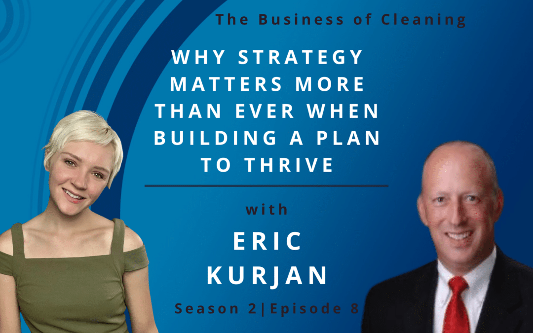 Why Strategy Matters More Than Ever When Building a Plan to Thrive with Eric Kurjan