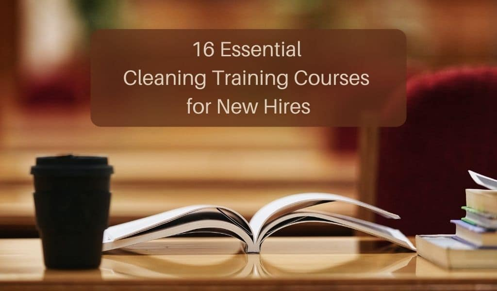 16 Essential Cleaning Training Courses for New Hires