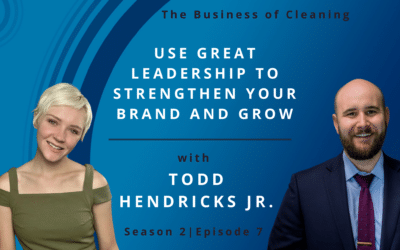 Use Great Leadership to Strengthen Your Brand and Grow with Todd Hendricks Jr.
