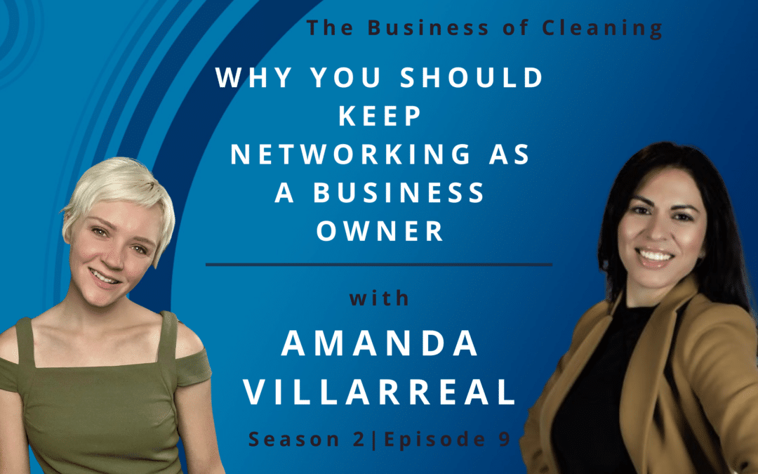 Why You Should Keep Networking as a Business Owner with Amanda Villarreal