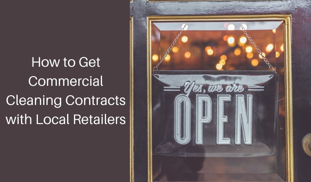 How to Get Commercial Cleaning Contracts with Local Retailers