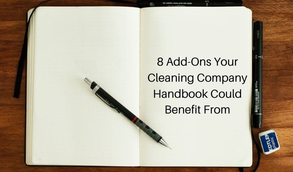 8 Add-Ons Your Cleaning Company Handbook Could Benefit From