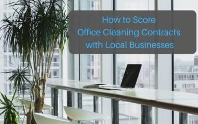 How to Score Office Cleaning Contracts with Local Businesses