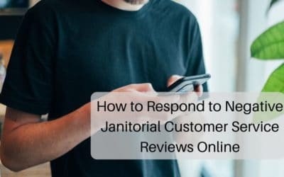 How to Respond to Negative Janitorial Customer Service Reviews Online