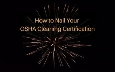How to Nail Your OSHA Cleaning Certification