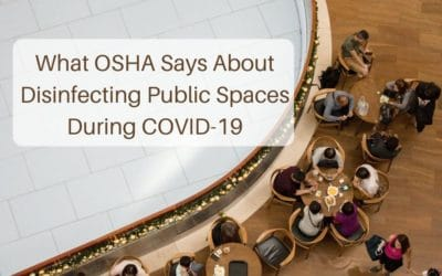 What OSHA Says About Disinfecting Public Spaces During COVID-19