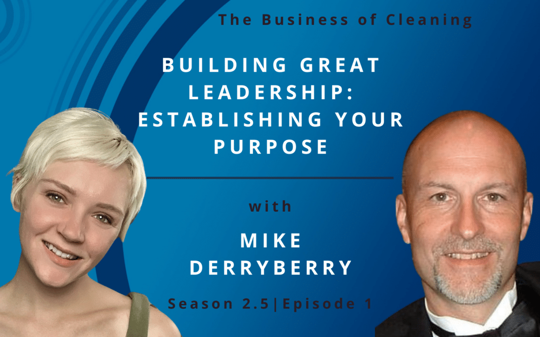 Building Great Leadership: Establishing Your Purpose with Mike Derryberry