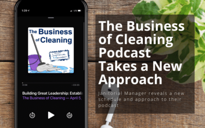 The Business of Cleaning Podcast Takes a New Approach