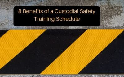 8 Benefits of a Custodial Safety Training Schedule