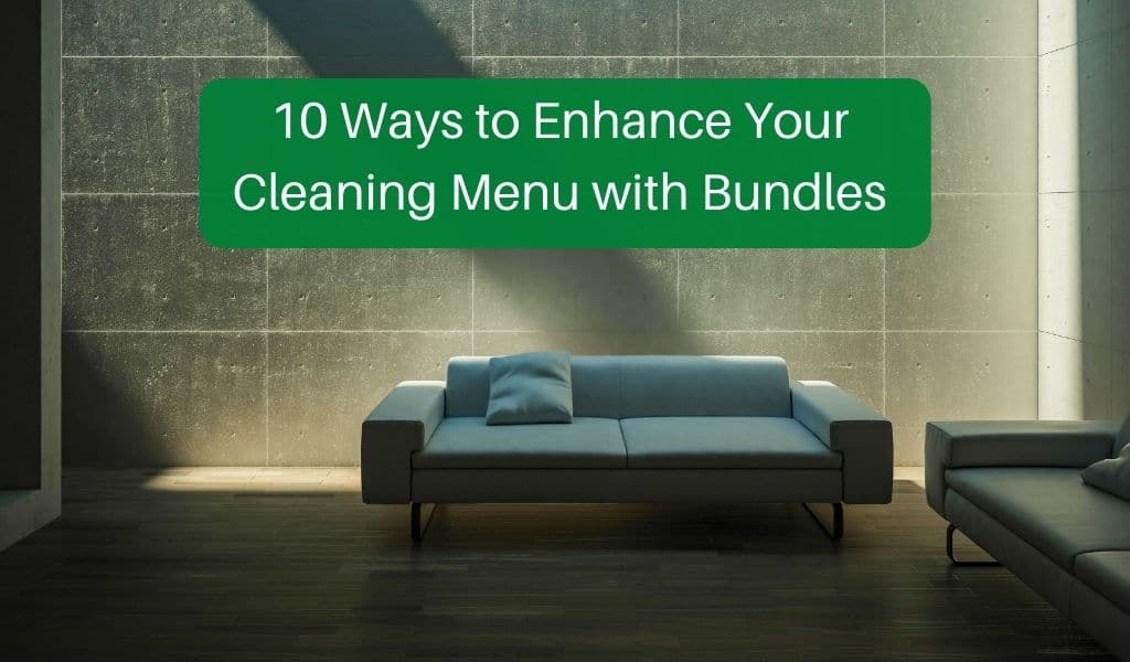 10 Ways to Enhance Your Cleaning Menu with Bundles