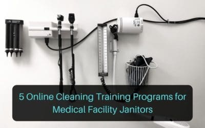5 Online Cleaning Training Programs for Medical Facility Janitors