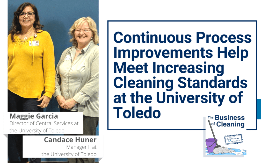 Continuous Process Improvements Help Meet Increasing Cleaning Standards at the University of Toledo