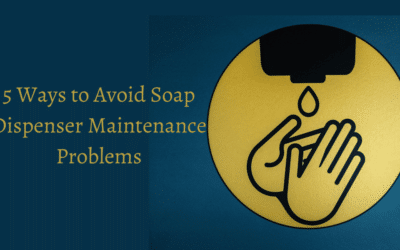 5 Ways to Avoid Soap Dispenser Maintenance Problems